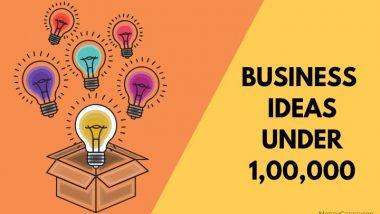 Small Business Ideas: एक लाख की इनवेस्टमेंट से शुरू होंगे ये बिज़नेस और कमाई भी होगी चार गुना