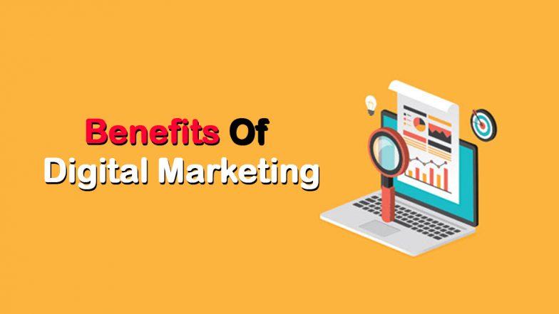Benefits of Digital Marketing: डिजिटल मार्केटिंग के यें फायदें ही आपके बिज़नेस को आगे बढ़ाने में मदद करते हैं