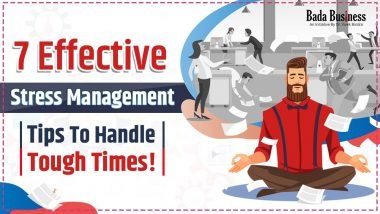 7 Effective Stress Management Tips To Handle Tough Times!