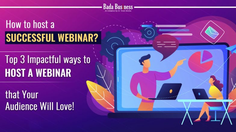 How to host a successful webinar? Top 3 Impactful ways to Host a Webinar that your Audience will Love!