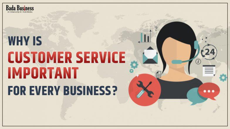 Why is Customer Service Important for Every Business: अच्छी कस्टमर सर्विस बिज़नेस को इस तरह से दिलाती है ग्रोथ
