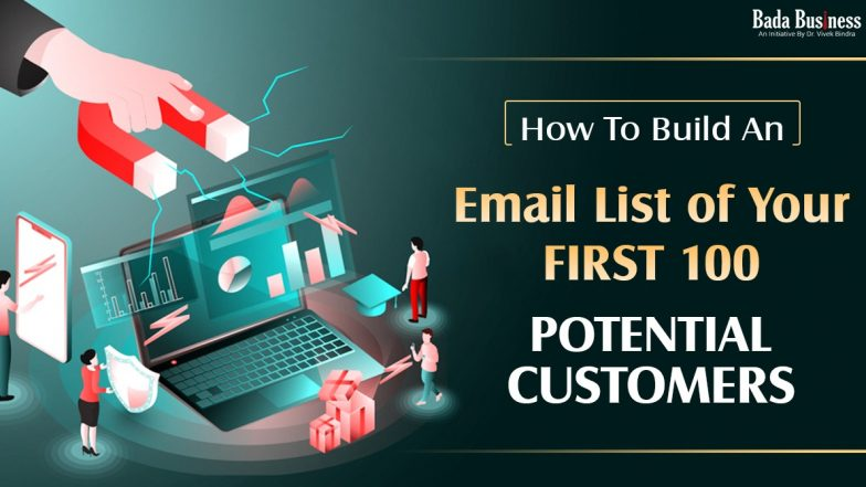 How To Build An Email List Of Your First 100 Potential Customers?