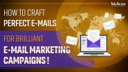 How To Craft Perfect Emails For Brilliant Email Marketing Campaigns!