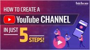 How To Create A YouTube Channel In Just 5 Steps!
