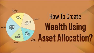 How To Create Wealth Using Asset Allocation?