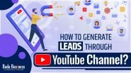 How To Generate Leads Through YouTube Channel?