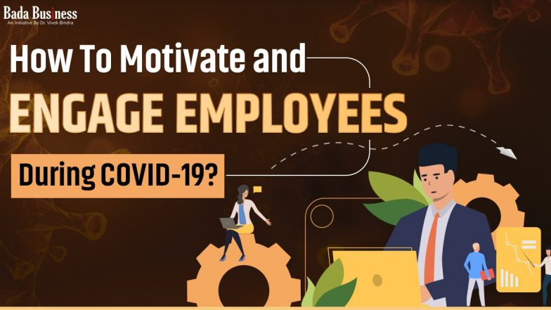 How To Motivate And Engage Employees During COVID-19?