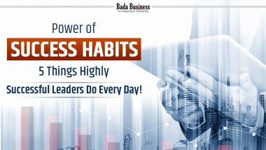 Power Of Success Habits: 5 Things Highly Successful Leaders Do Every Day!