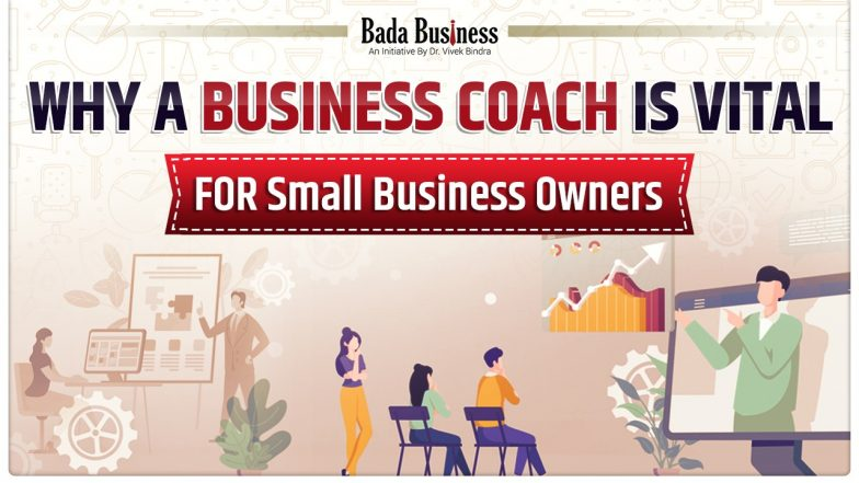 Why A Business Coach Is Vital For Small Business Owners