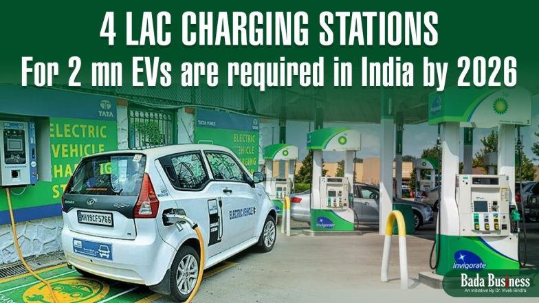 4 Lac Charging Stations For 2 mn EVs Are Required In India By 2026: Report