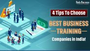 4 Tips To Choose Best Business Training Companies in India!