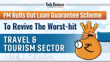 FM Rolls Out Loan Guarantee Scheme To Revive The Worst-hit Travel & Tourism Sector