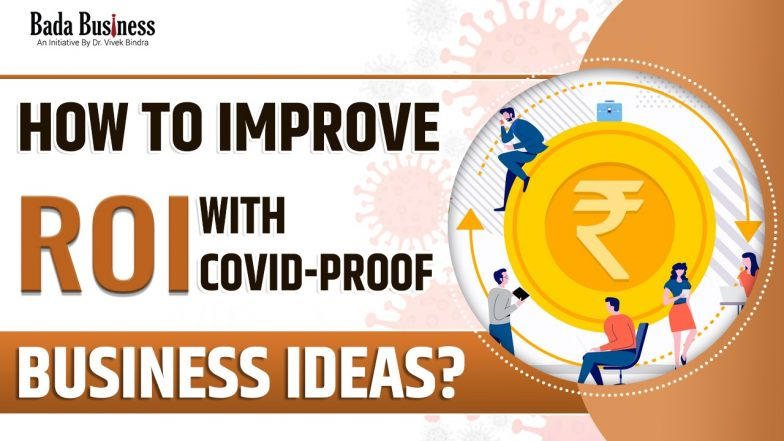 How To Improve ROI With COVID-Proof Business Ideas?