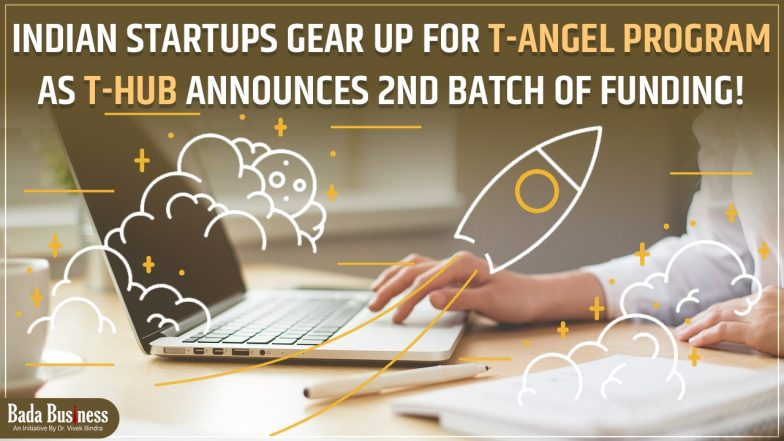 Indian Startups Gear Up For T-Angel Program As T-Hub Announces 2nd Batch Of Funding!