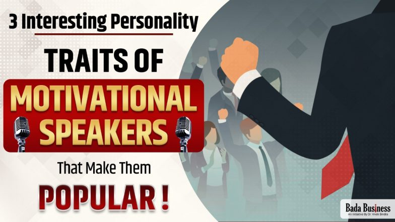 3 Interesting Personality Traits Of Motivational Speakers That Make Them Popular!