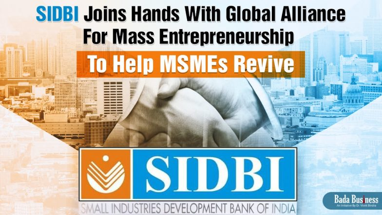 SIDBI Joins Hands With Global Alliance For Mass Entrepreneurship To Help MSMEs Revive