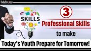 3 Professional Skills To Prepare Today`s Youth For Tomorrow`s World!
