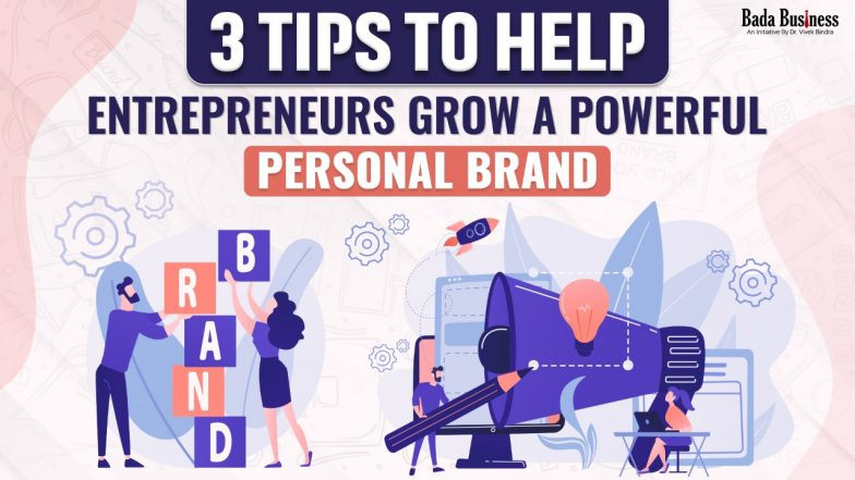 3 Tips To Help Entrepreneurs Grow A Powerful Personal Brand