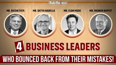 4 Business Leaders Who Bounced Back From Their Mistakes!