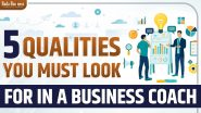 5 Qualities You Must Look For In A Business Coach