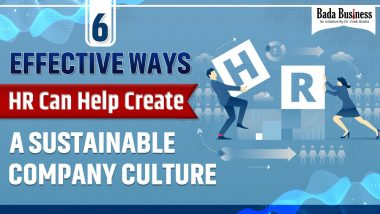 6 Effective Ways HR Can Help Create A Sustainable Company Culture
