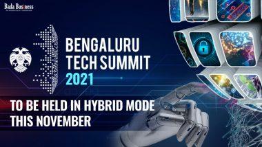 Bengaluru Tech Summit-2021 To Be Held In Hybrid Mode This November