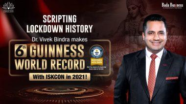 Scripting Lockdown History: Dr. Vivek Bindra makes 6th Guinness World Record with ISKCON in 2021!