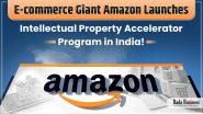 E-commerce Giant Amazon Launches Intellectual Property Accelerator Program in India!