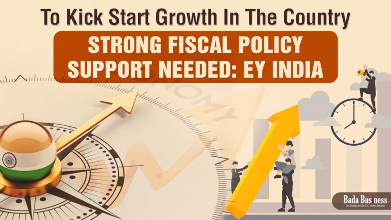 To Kick Start Growth In The Country, Strong Fiscal Policy Support Needed: EY India!