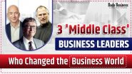 3 Middle Class Business Leaders Who Changed The World