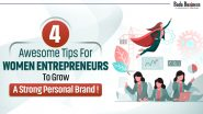 4 Awesome Tips for Women Entrepreneurs To Grow A Strong Personal Brand!