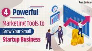 4 Powerful Marketing Tools To Grow Your Small Startup Business