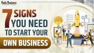 Want to be an Entrepreneur? 7 Signs You Need to Start your Own Business