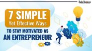 7 Simple Yet Effective Ways To Stay Motivated As An Entrepreneur