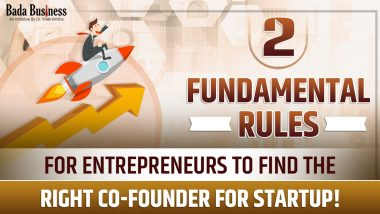 Cofounder or No Founder? Two Fundamental Rules For Entrepreneurs To Find The Right One!