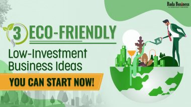 3 Eco-friendly Low-Investment Business Ideas You Can Start Now!