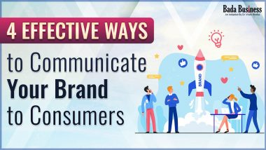 4 Effective Ways To Communicate Your Brand To Consumers For Better Recall Value!