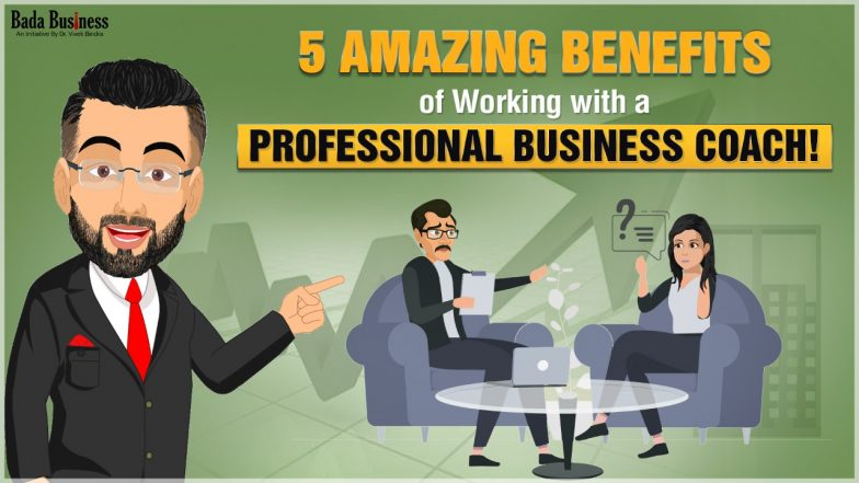 5 Amazing Benefits Of Working With A Professional Business Coach!