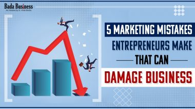 5 Marketing Mistakes Entrepreneurs Make That Can Damage Business