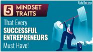 5 Mindset Traits That Every Successful Entrepreneurs Have!