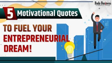 5 Motivational Quotes To Fuel Your Entrepreneurial Dream!