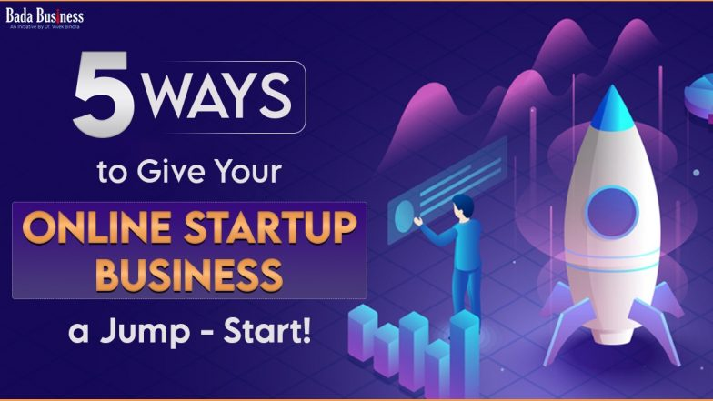 5 Ways To Give Your Online Startup Business A Jump-Start!
