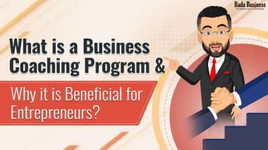 What is a Business Coaching Program & Why It is Beneficial for Entrepreneurs?