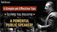 5 Simple Yet Effective Tips To Help You Become A Powerful Public Speaker!