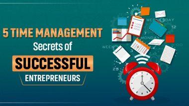 5 Time Management Secrets Of Successful Entrepreneurs